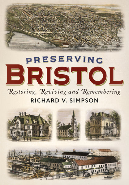 Preserving Bristol: Restoring, Reviving and Remembering
