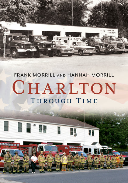 Charlton Through Time - available from America Through Time