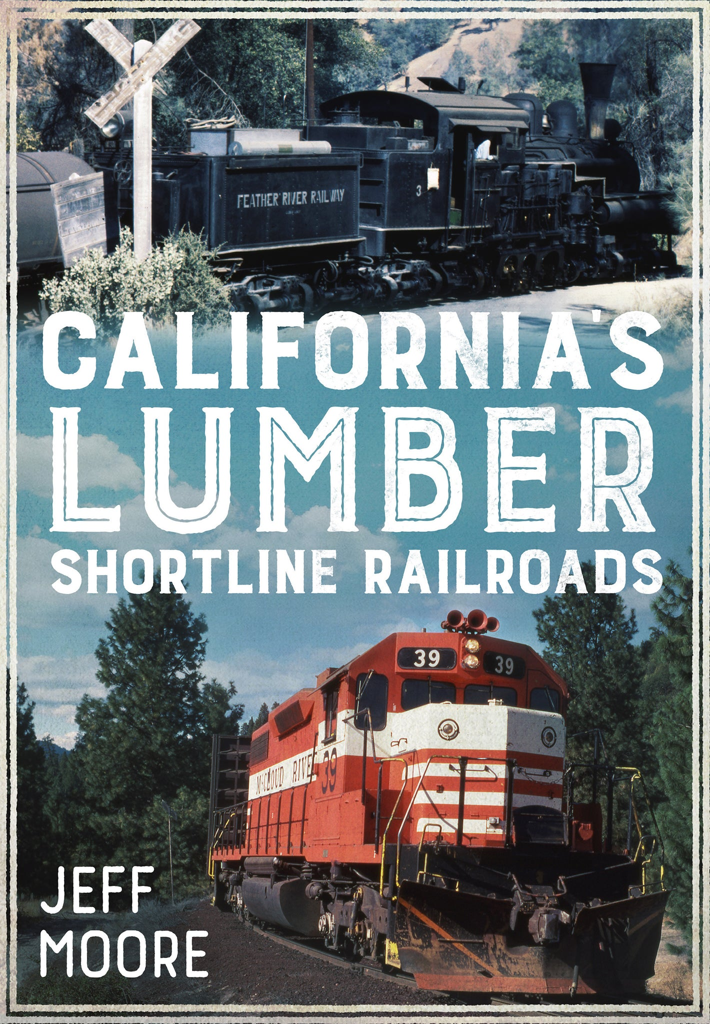 California's Lumber Shortline Railroads - published by America Through Time