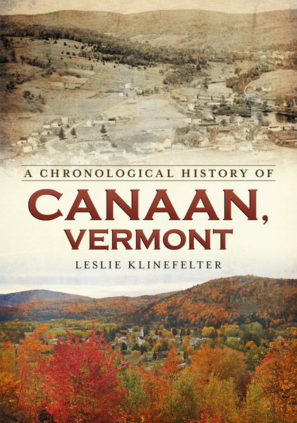 A Chronological History of Canaan, Vermont - available from America Through Time