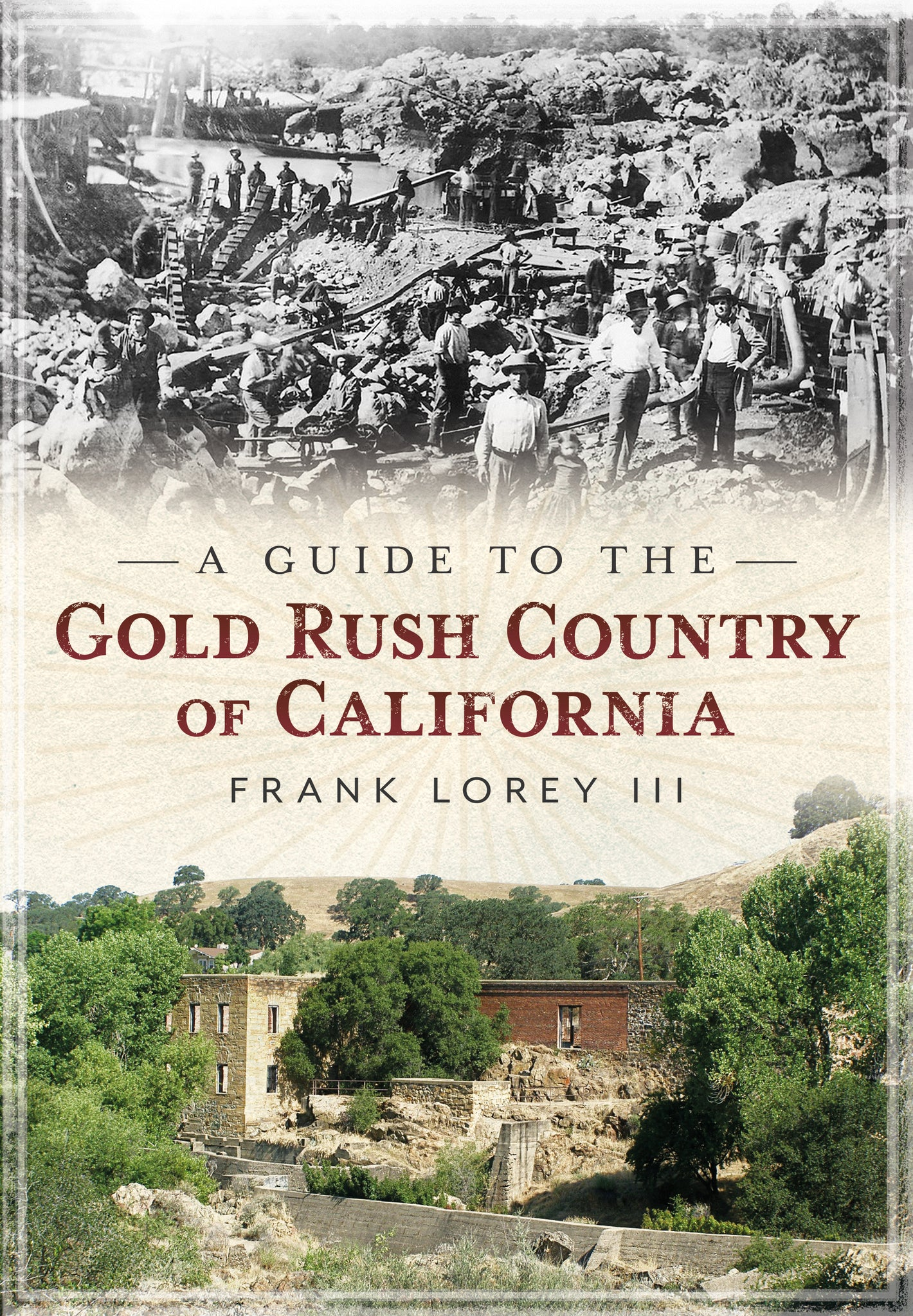 A Guide to the Gold Rush Country of California - available from America Through Time