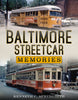 Baltimore Streetcar Memories - available from America Through Time