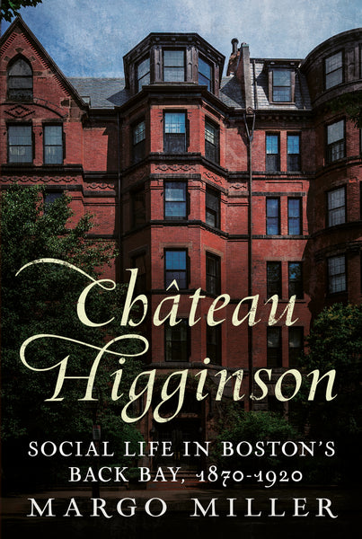 Château Higginson: Social Life in Boston's Back Bay, 1870-1920 - published by America Through Time