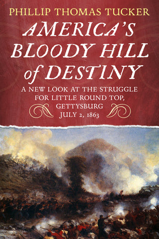 America's Bloody Hill of Destiny: A New Look at the Struggle for Little Round Top