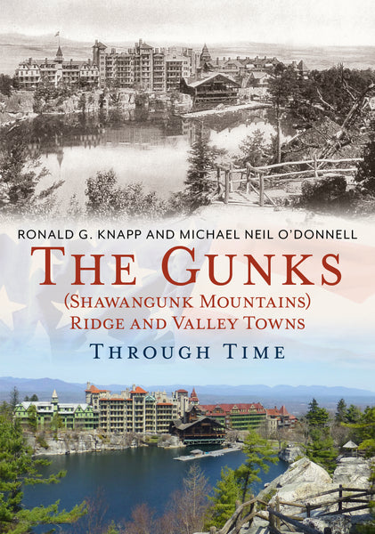 The Gunks (Shawangunk Mountains) Ridge and Valley Towns Through Time