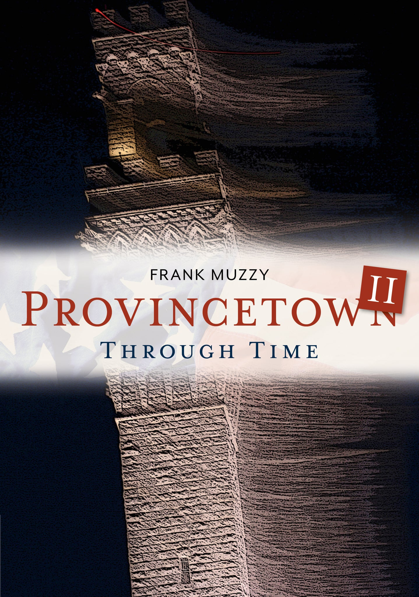 Provincetown II Through Time