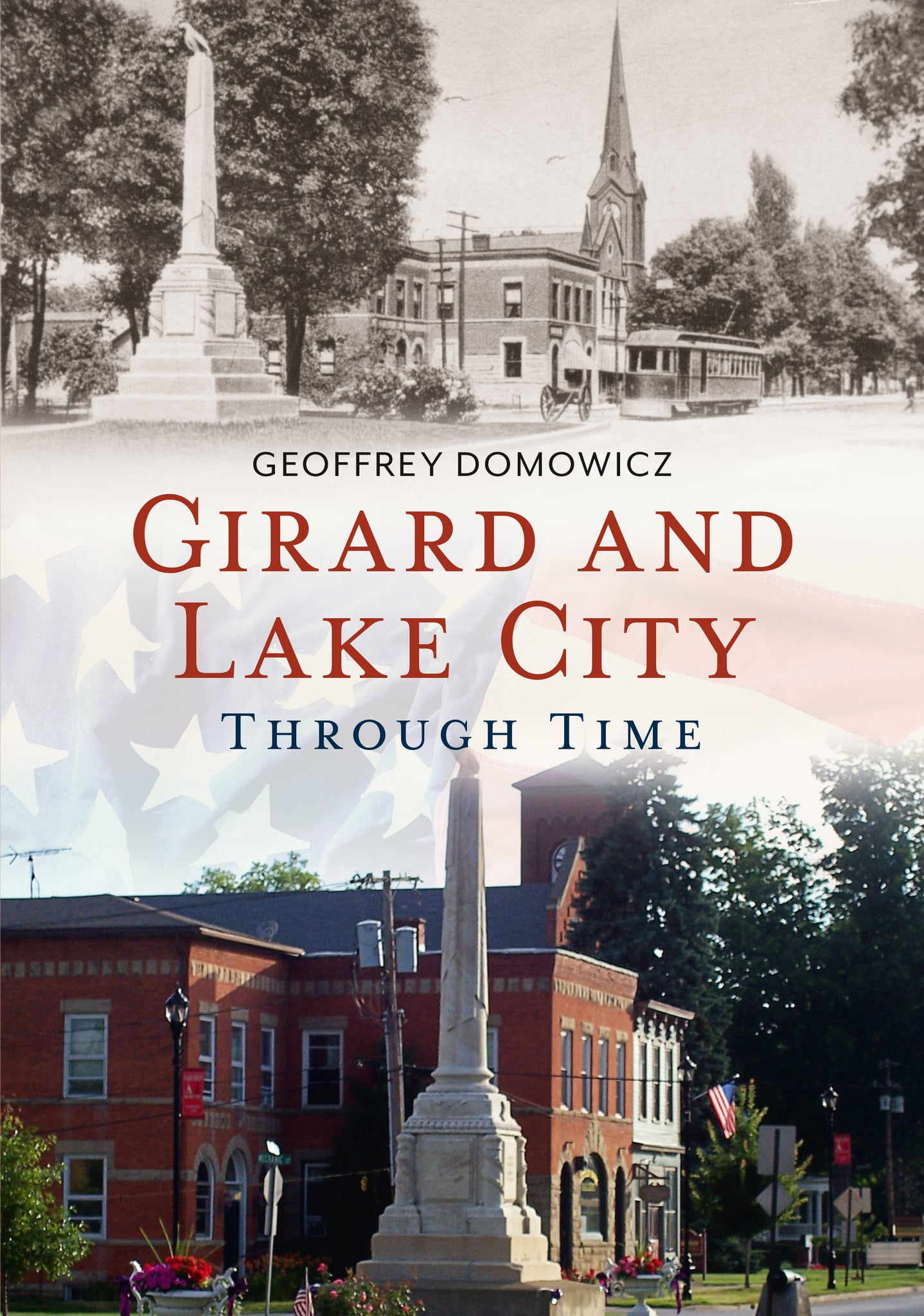 Girard and Lake City Through Time