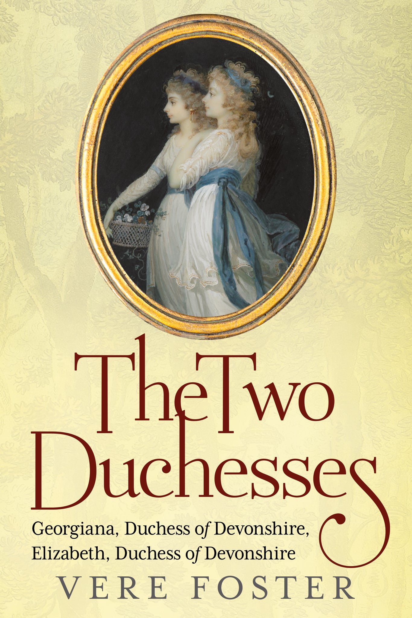 The Two Duchesses: Georgiana, Duchess of Devonshire, Elizabeth, Duchess of Devonshire