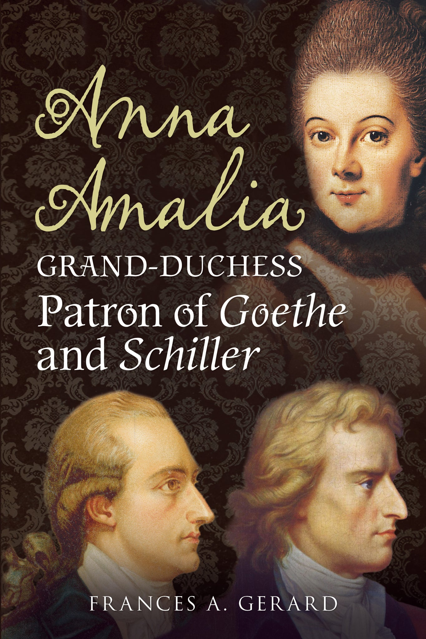 Anna Amalia, Grand-Duchess: Patron of Goethe and Schiller - available now from Fonthill Media