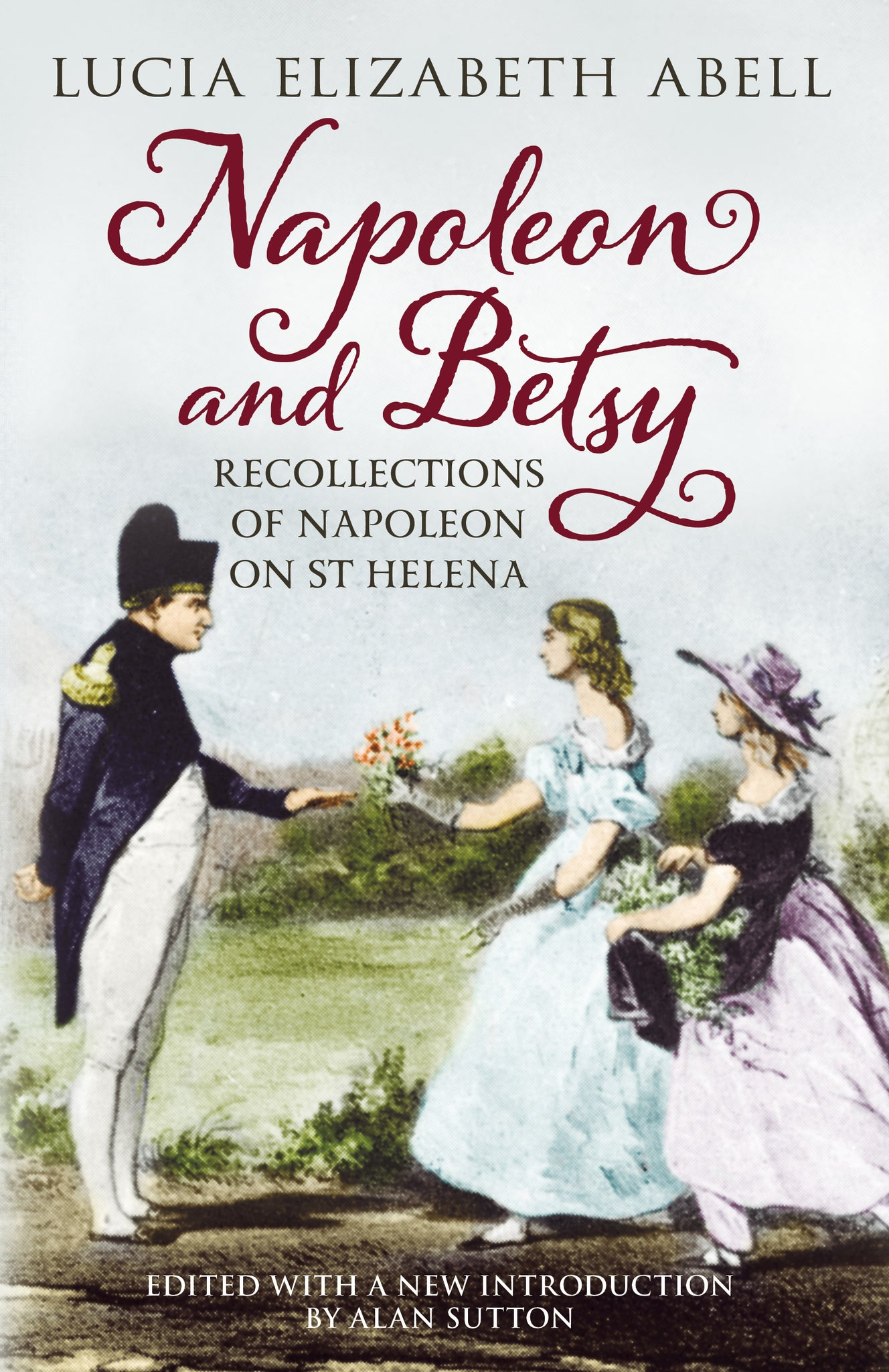 Napoleon & Betsy: Recollections of Napoleon on St Helena