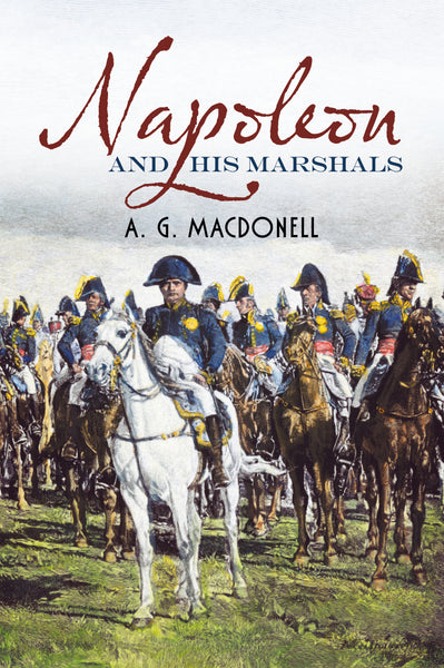 Napoleon and His Marshals