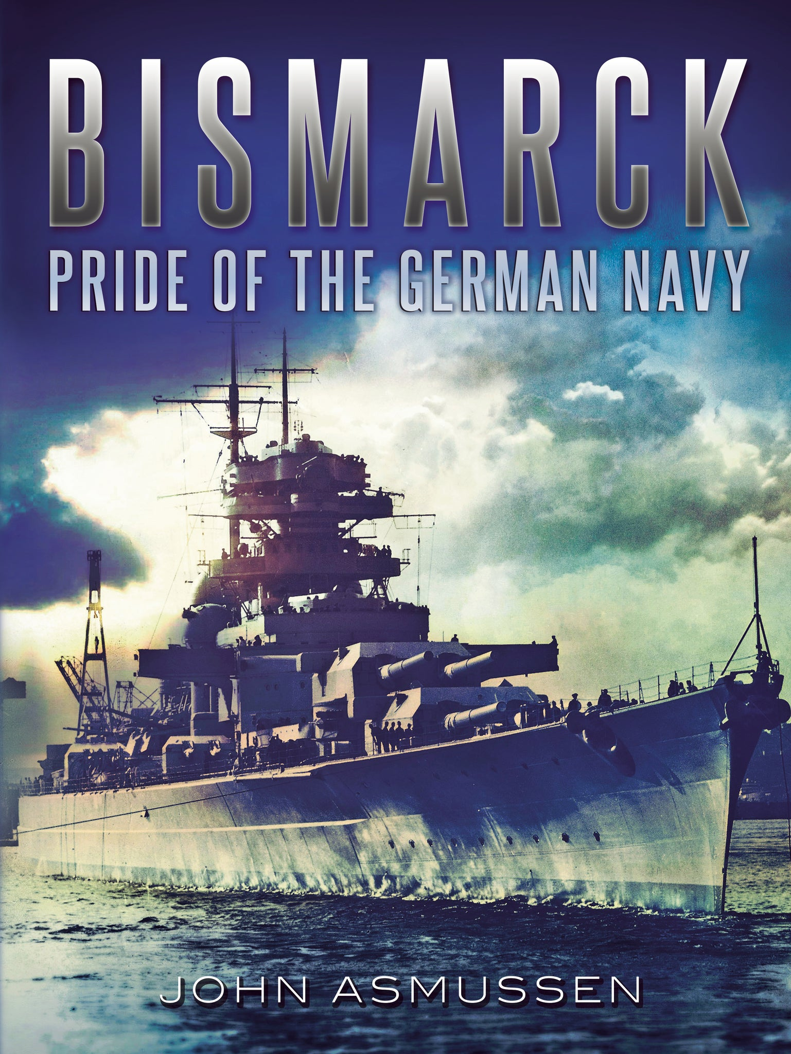 Bismarck: The Pride of the German Navy - available now from Fonthill Media