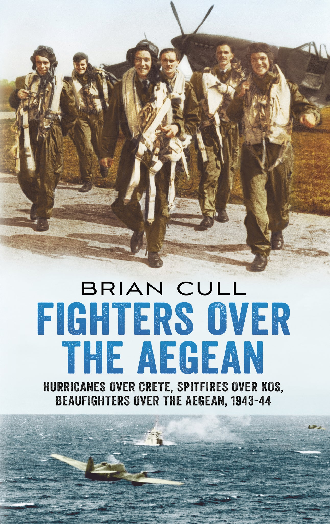 Fighters over the Aegean: Hurricanes over Crete, Spitfires over Kos, Beaufighters over the Aegean (hardback edition)