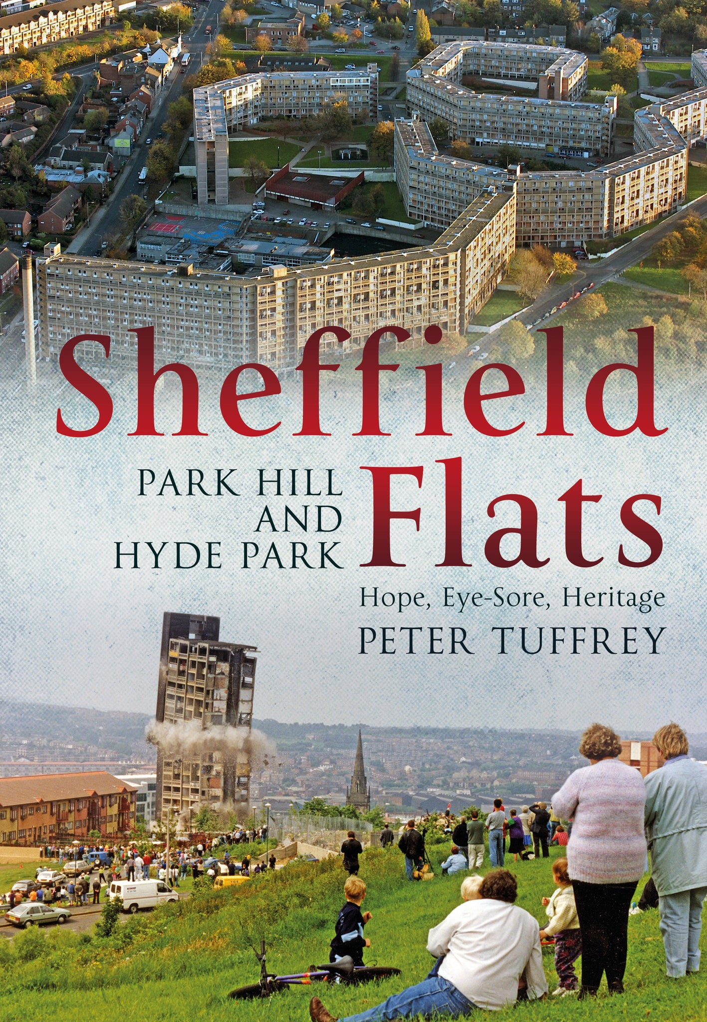Sheffield Flats: Park Hill and Hyde Park - Hope, Eye Sore, Heritage