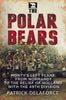 The Polar Bears: From Normandy to the Relief of Holland with the 49th Division