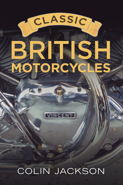 Classic British Motorcycles - available from Fonthill Media