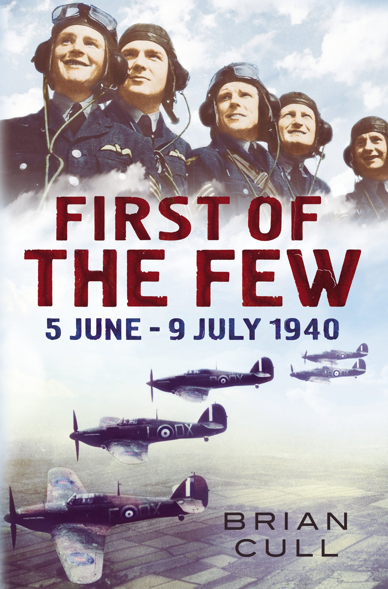 First of the Few: 5 June - 9 July 1940