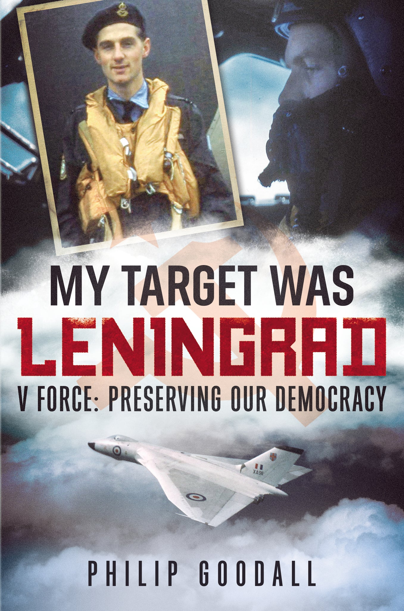 My Target Was Leningrad - V Force: Preserving our Democracy