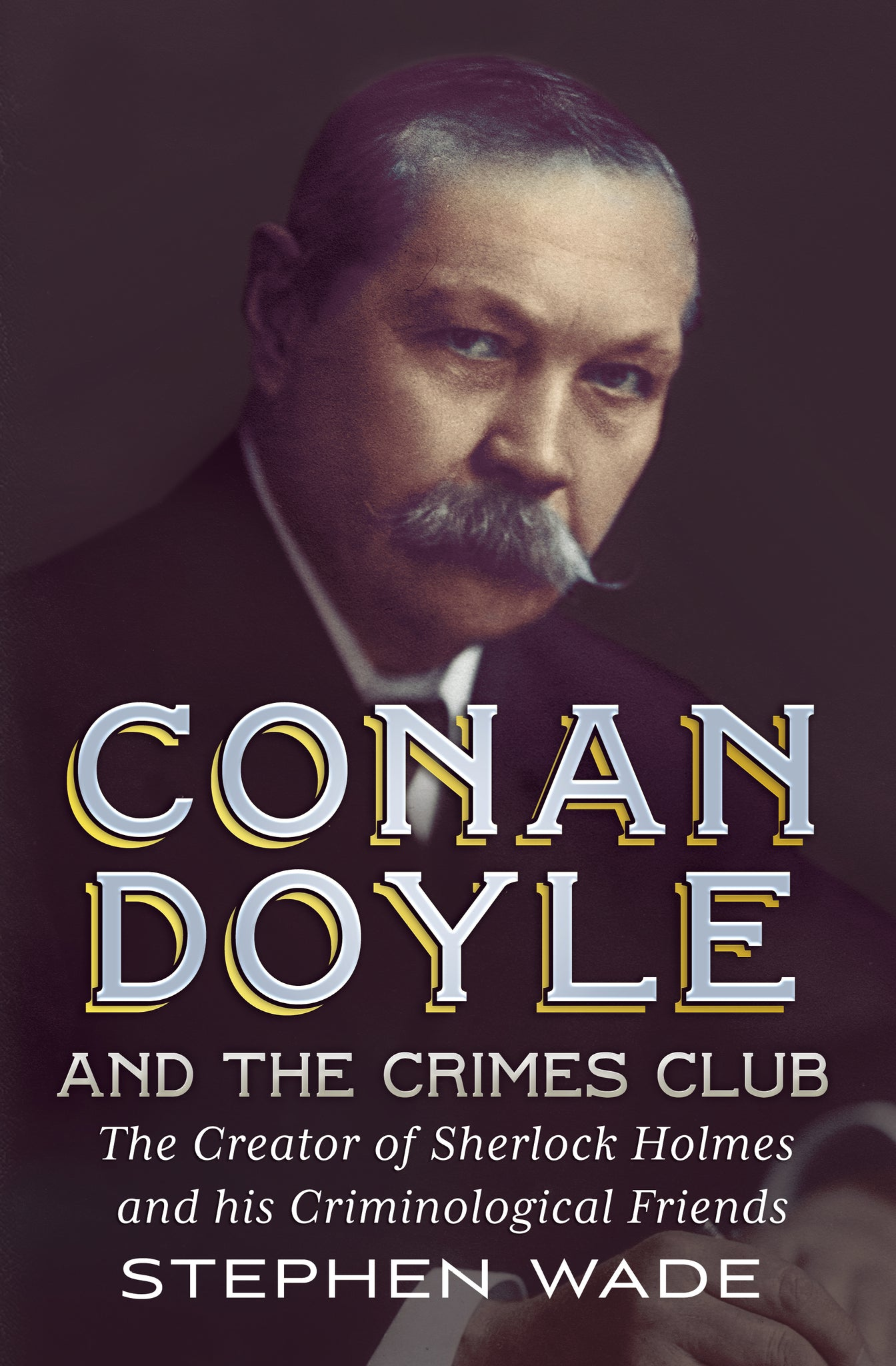 Conan Doyle and the Crimes Club - available from Fonthill Media