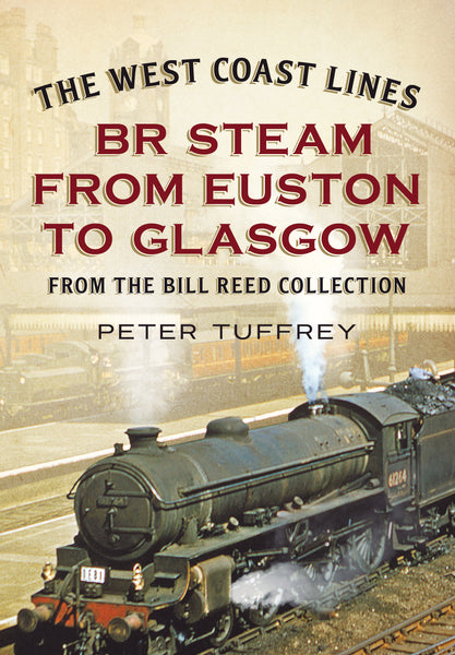 The West Coast Lines: BR Steam from Euston to Glasgow