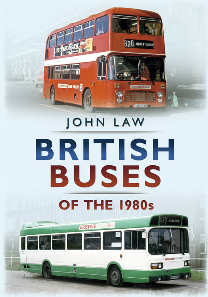 British Buses of the 1980s - available now from Fonthill Media