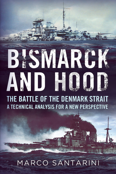 Bismarck and Hood The Battle of the Denmark Strait - available now from Fonthill Media