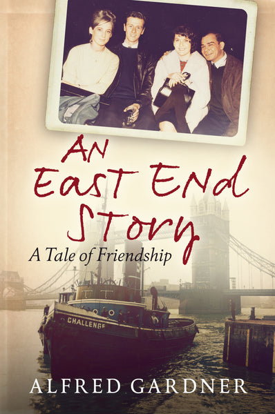 An East End Story: A Tale of Friendship - available now from Fonthill Media