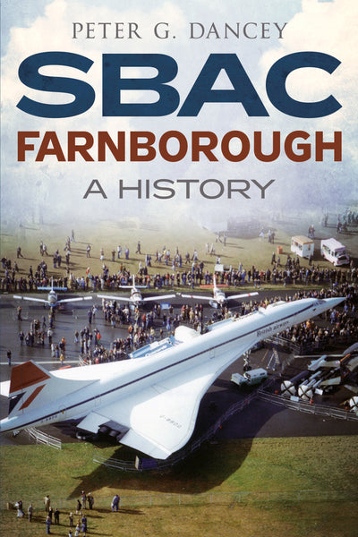 SBAC Farnborough: A History