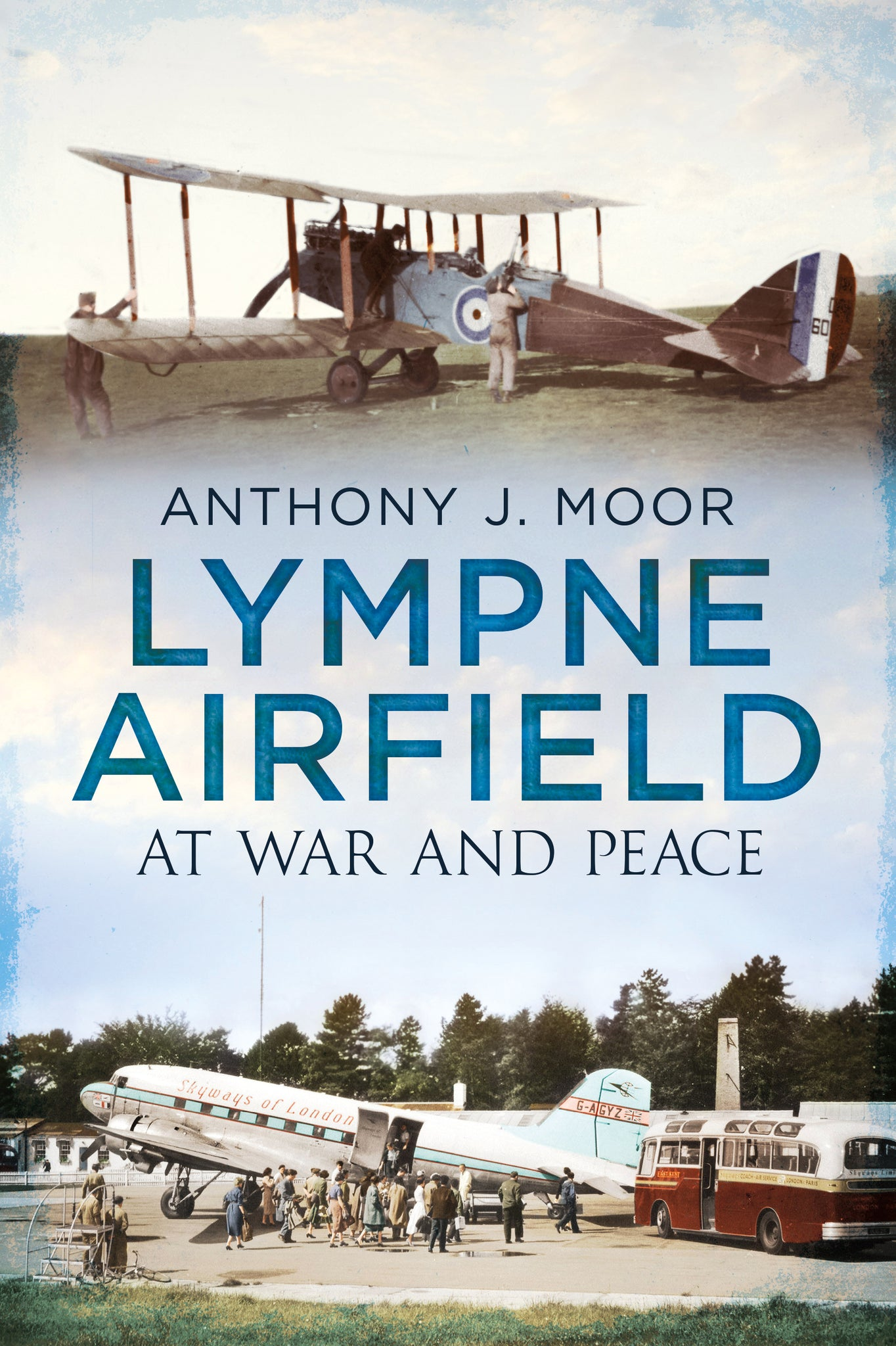 Lympne Airfield At War and Peace