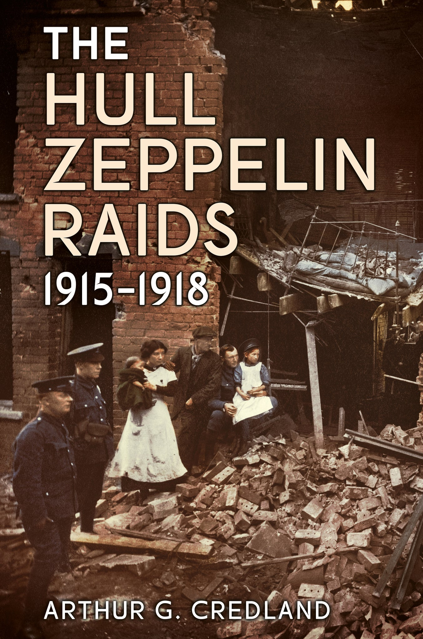 The Hull Zeppelin Raids 1915-1918