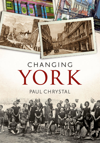 Changing York - available now from Fonthill Media