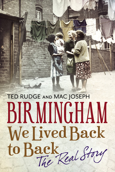 Birmingham - We Lived Back to Back: The Real Story - available now from Fonthill Media