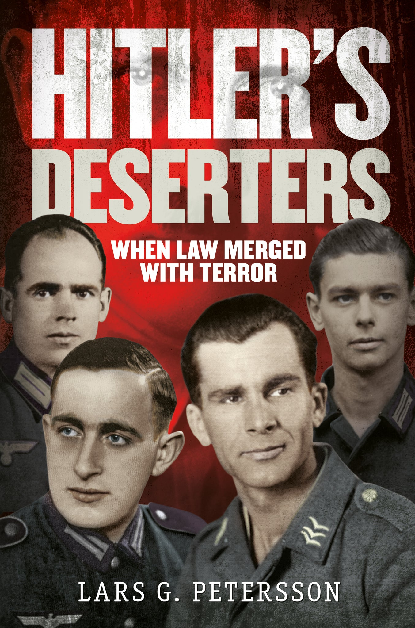 Hitler's Deserters: When Law Merged with Terror