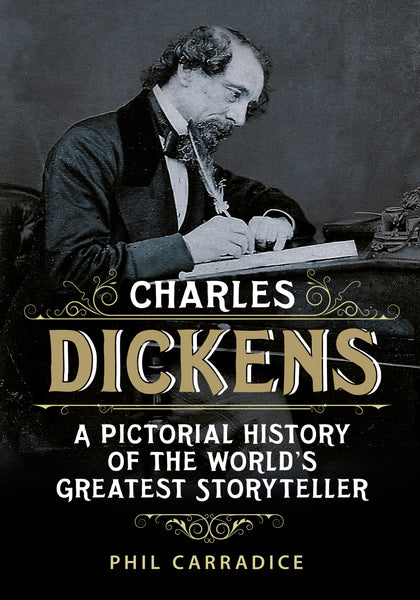 Charles Dickens: A Pictorial Biography of the World's Greatest Storyteller