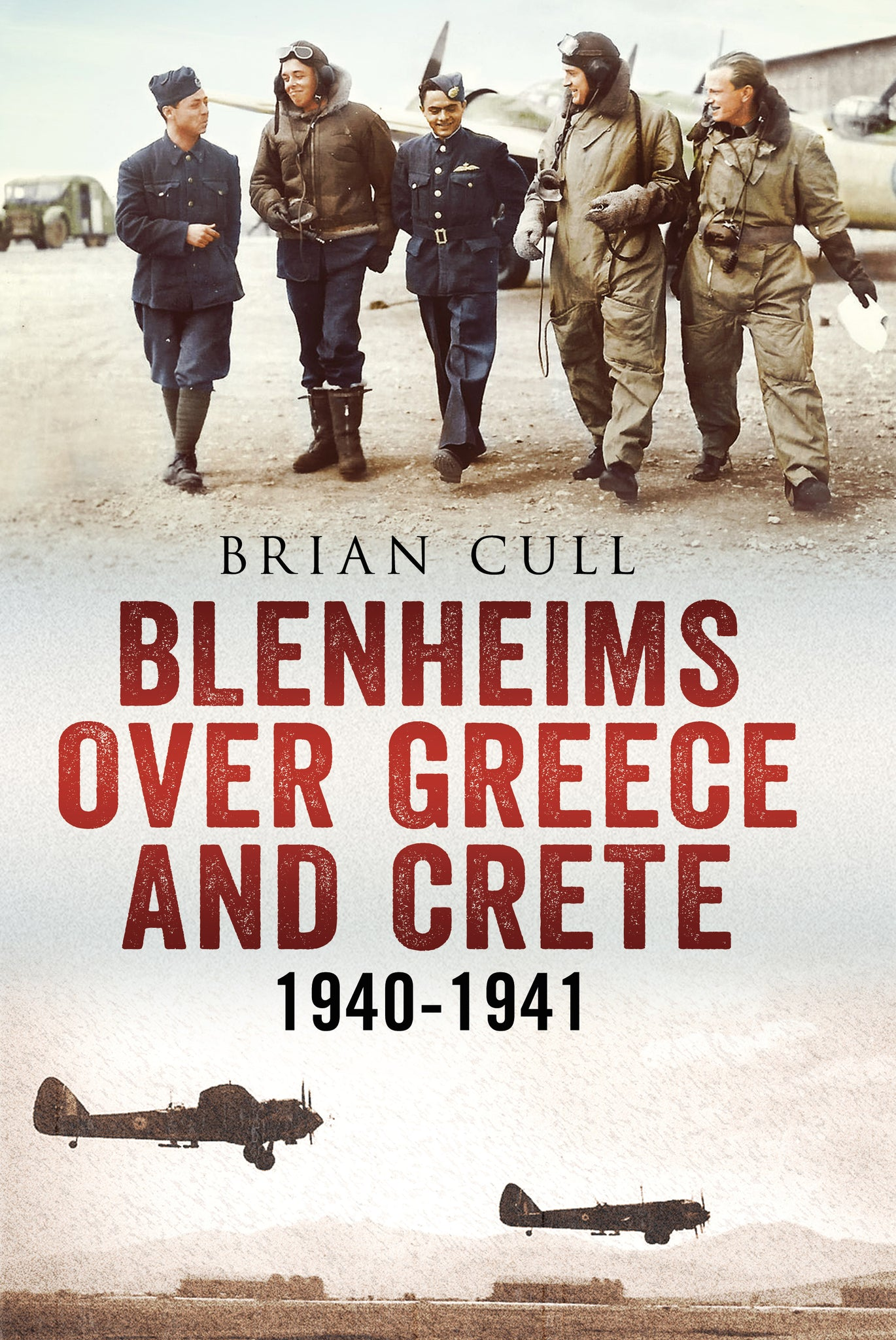 Blenheims Over Greece and Crete 1940-1941 - published by Fonthill Media