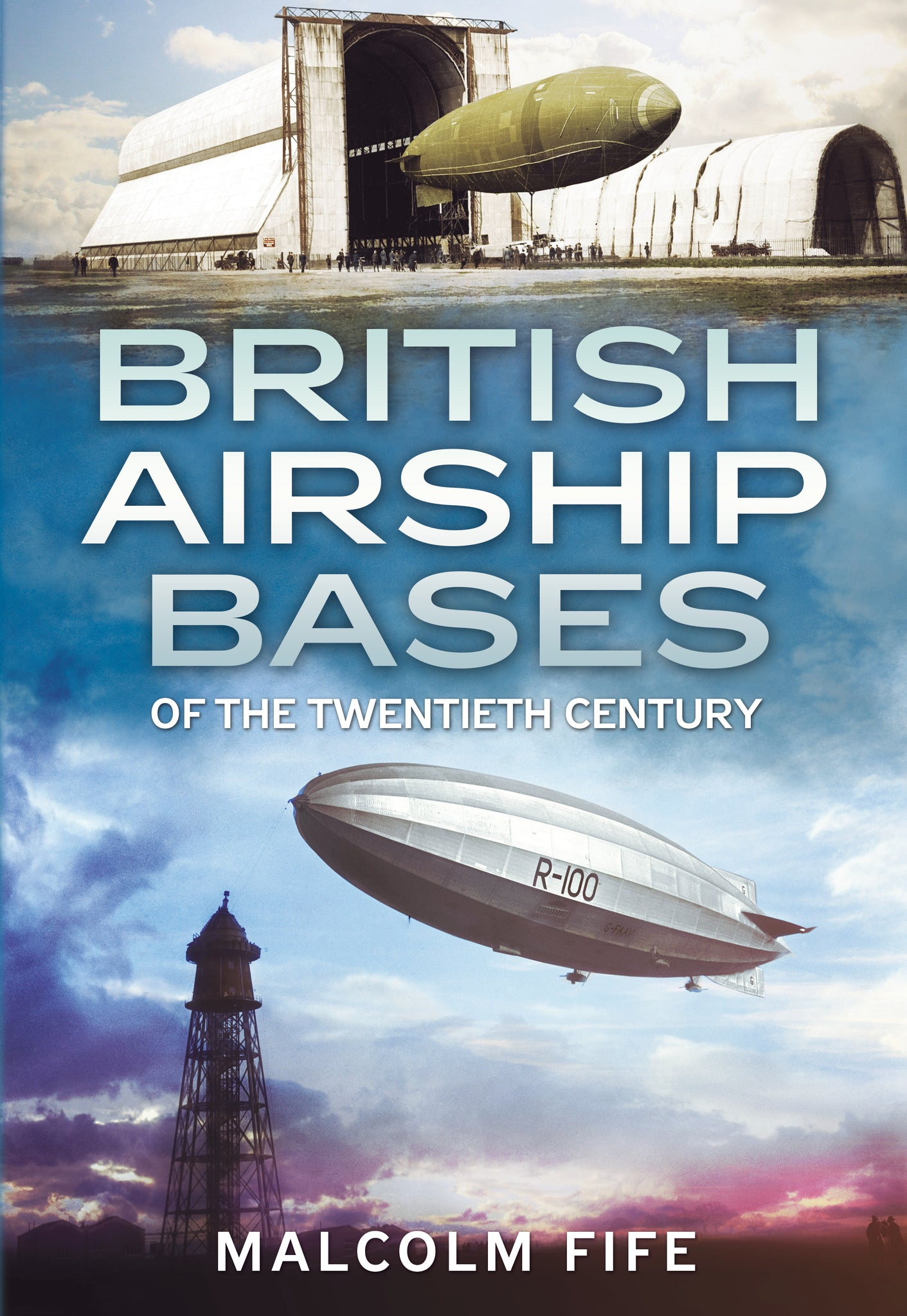British Airship Bases of the Twentieth Century - available now from Fonthill Media