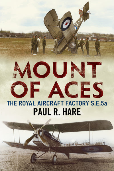 Mount of Aces: The Royal Aircraft Factory S.E.5a (paperback)