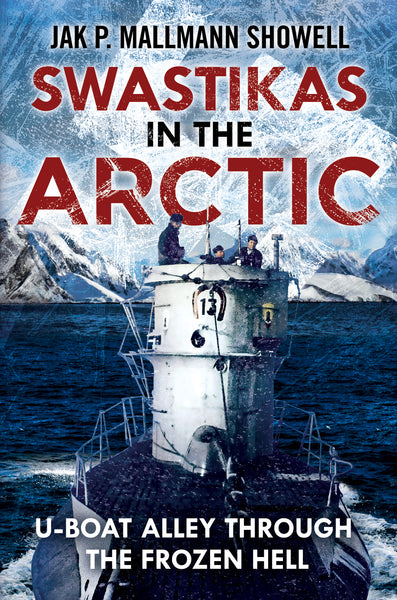 Swastikas in the Arctic: U-boat Alley Through the Frozen Hell