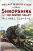The Last Years of Steam in Shropshire and the Severn Valley (hardback edition)