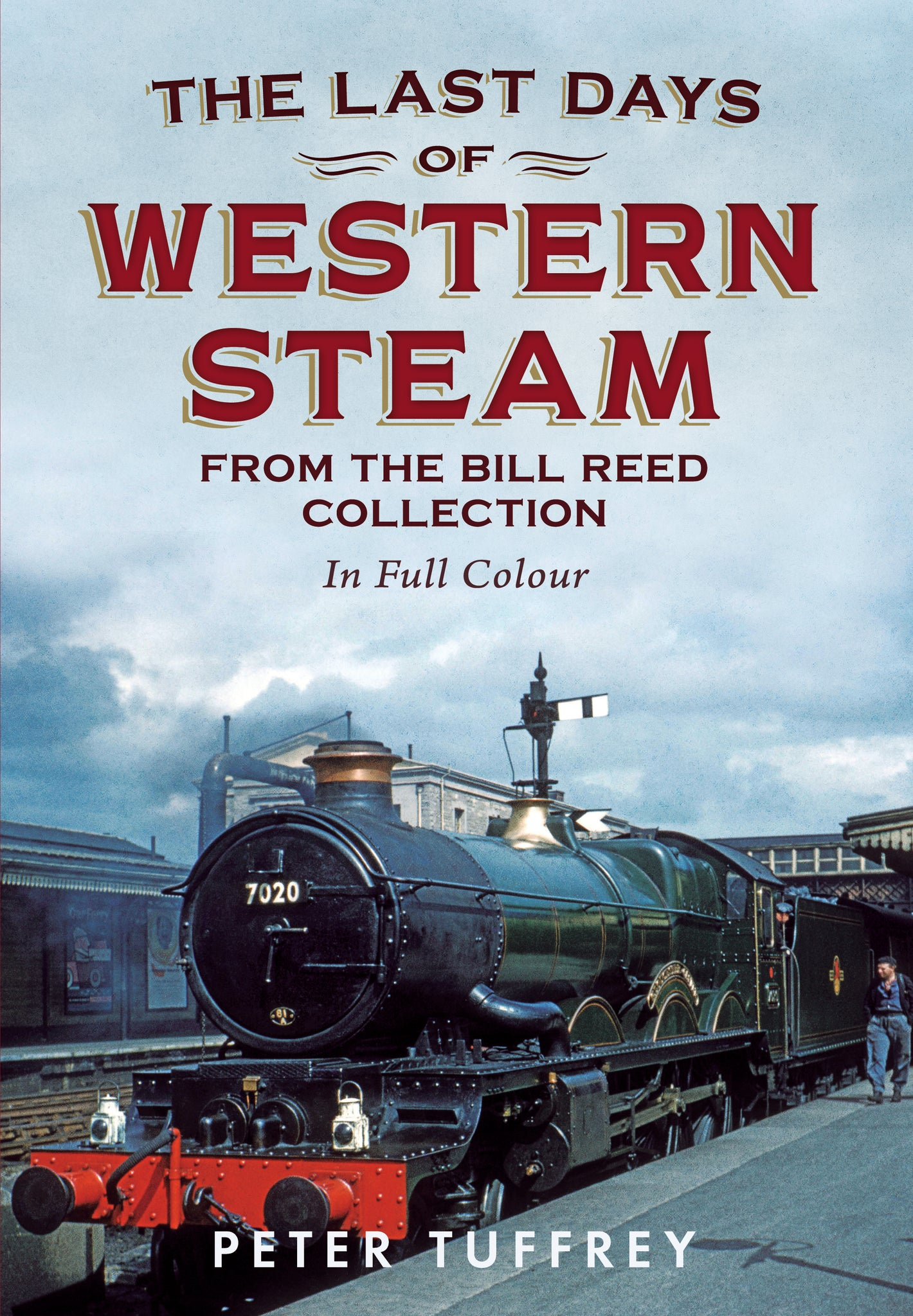 The Last Days of Western Steam From the Bill Reed Collection (In Full Colour)