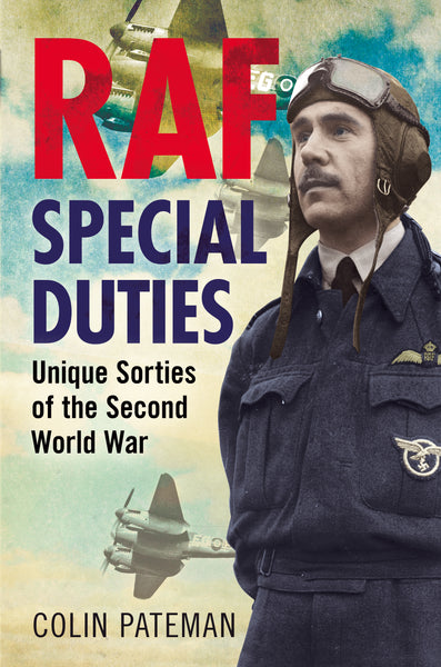 RAF Special Duties: Unique Sorties of the Second World War