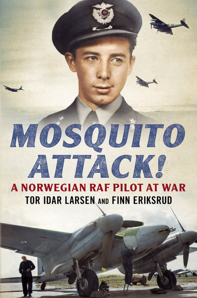 Mosquito Attack! A Norwegian RAF Pilot at War - available now from Fonthill Media
