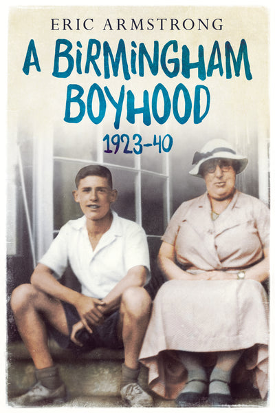 A Birmingham Boyhood 1923 - 40 - available now from Fonthill Media