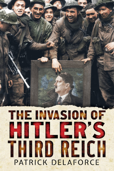 The Invasion of Hitler's Third Reich
