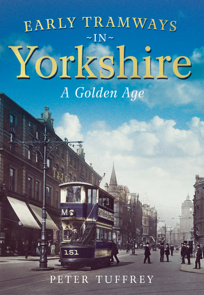 Early Tramways in Yorkshire: A Golden Age