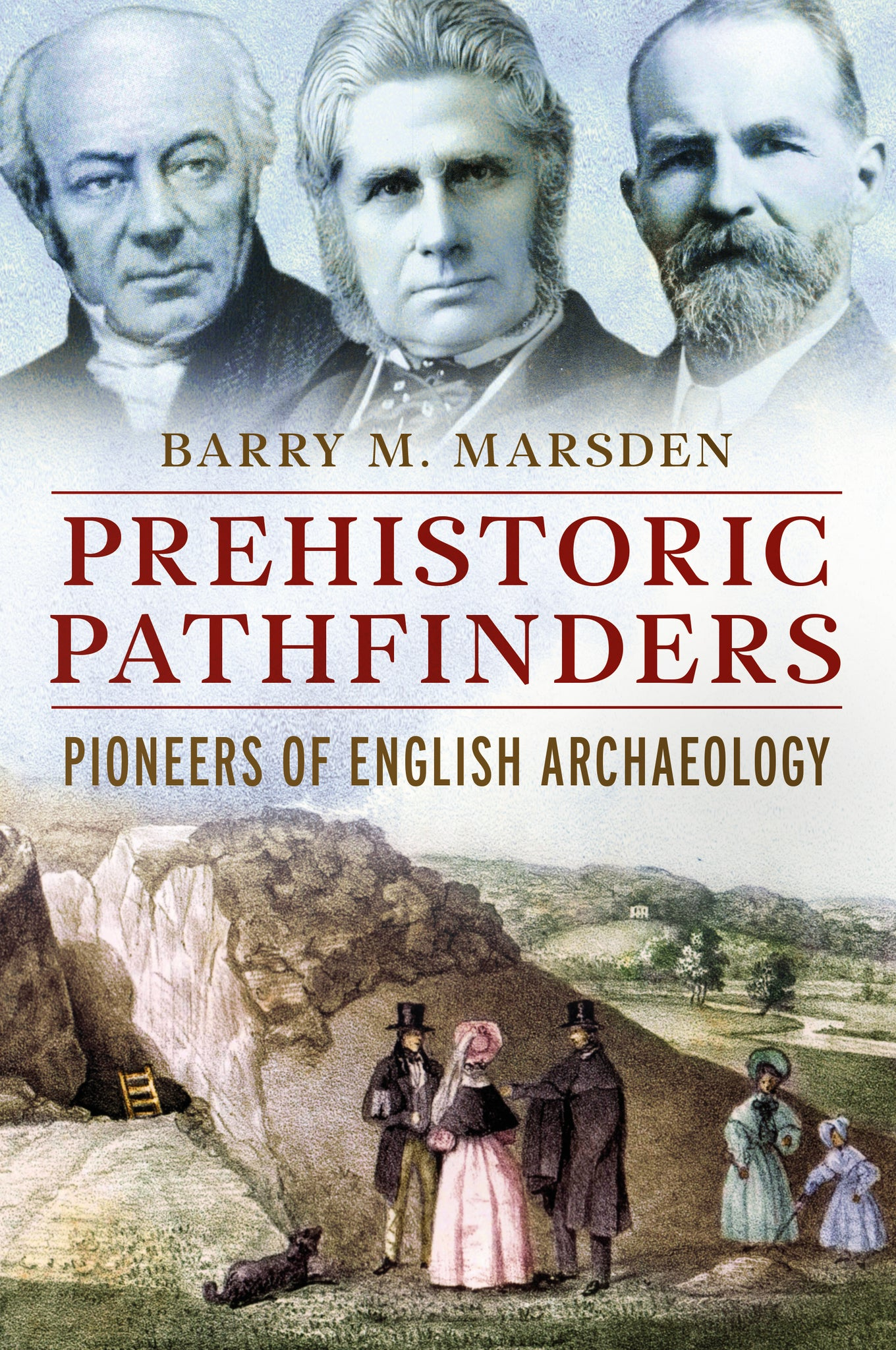 Prehistoric Pathfinders: Pioneers of English Archaeology