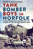 Yank Bomber Boys in Norfolk: A Photographic Record of the USAAF in the Second World War