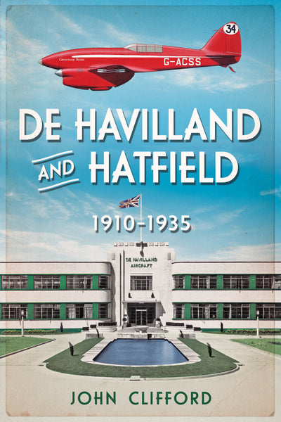 De Havilland and Hatfield - available from Fonthill Media
