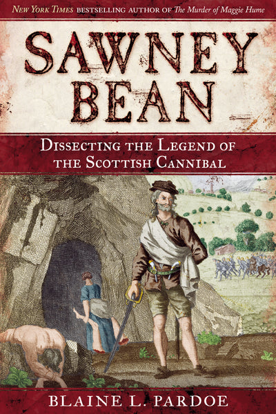 Sawney Bean: Disecting the Legent of the Scottish Cannibal