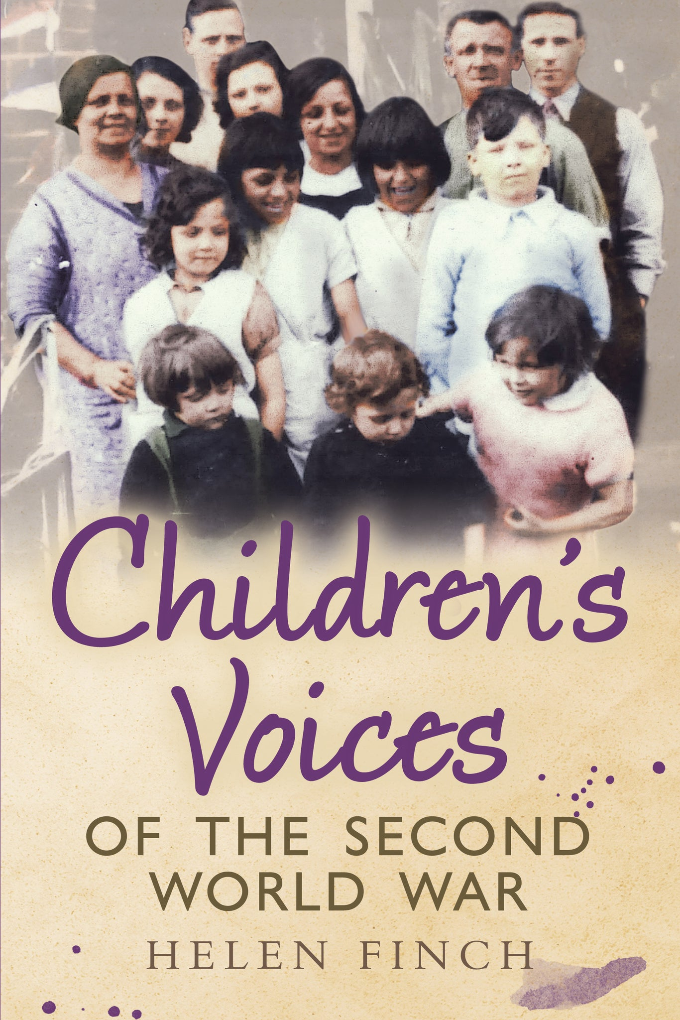 Children's Voices of the Second World War - published by Fonthill Media